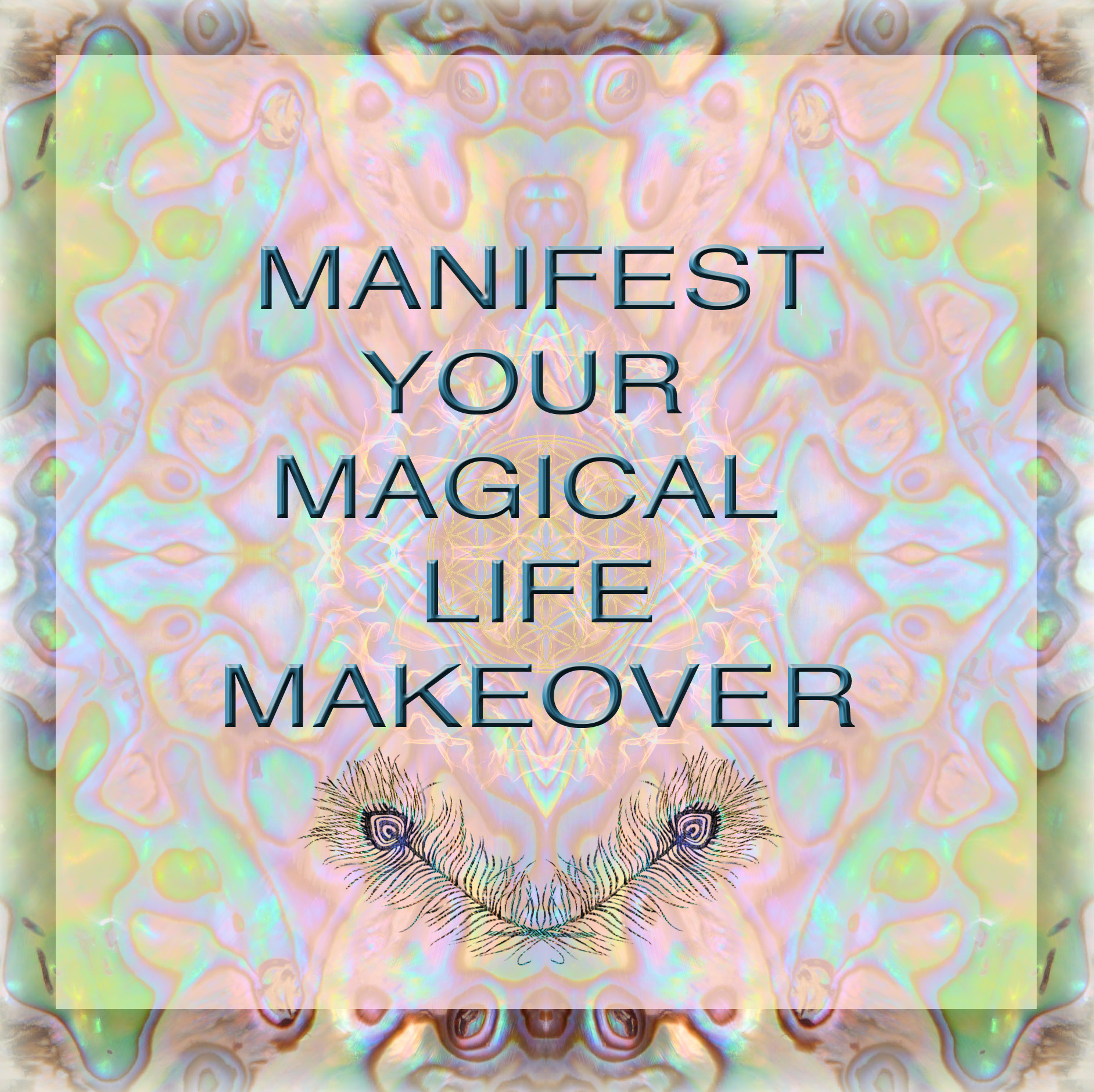 Manifest Your Magical Life Makeover